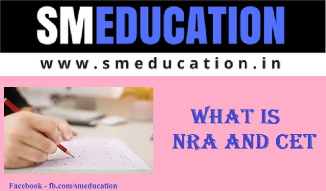 What is NRA and CET