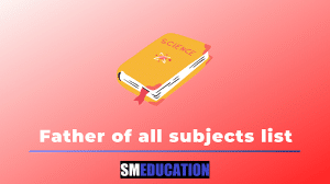 Father of all subjects list in hindi